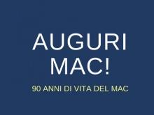 AUGURI MAC! 90 anni di vita del MAC